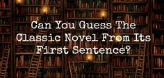 Can You Guess The Classic Novel From Its First Sentence?