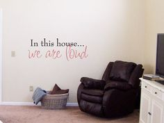 In this house we are loud  Vinyl Decal by VillageVinePress on Etsy, $22.95