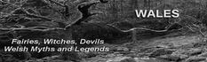 Ghosts in Welsh and Celtic Mythology Ghosts and folklore in Wales