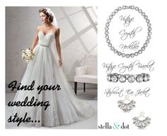 Wedding Style #1 by amy-kriz on Polyvore featuring Stella & Dot and Maggie Sottero
