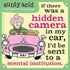 That was a nice Sunday drive...   (Don't forget to check out your daily FREE, brand NEW Aunty Acid GOCOMIC today, http://www.gocomics.com/aunty-acid/2013/06/09)