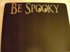 12x9 Be Spooky Halloween sign chalkboard by VinylSkyGraphics, $12.50
