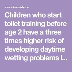 Potty training before age two linked to increased risk of later wetting problems Toilet Training, Potty Training, High Risk, Age, Authors, Trainers, Articles, Study, Times