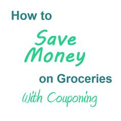 How to Save Money on Groceries: The Basic Principles of Couponing #couponing #savemoney