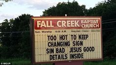 Staff at Fall Creek Baptist Church, Indianapolis, find the hot weather makes it too unbearable to change their welcome sign