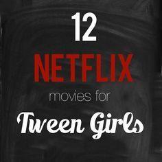 Girl birthday parties 12 Netflix movies for tween girls - Romance, Adventure, Magic.