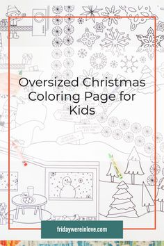 Oversized engineer print Christmas coloring page for kids. Download the file and print for only a couple dollars! This provides hours of holiday coloring fun for kids!  #fridaywereinlove