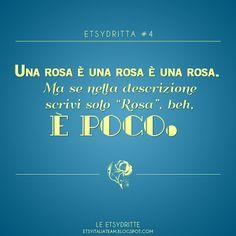 """Etsy Italia Team - beauty is (hand)made in Italy: Le EtsyDritte: Una rosa è una rosa è una rosa. Ma se nella descrizione scrivi solo """"Rosa"""", beh, è poco."""