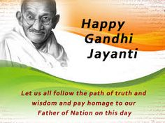 Let us follow the path of truth and wisdom. Happy Gandhi Jayanti to all. #Patriotism #freedom #unity