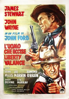 "La recensione di ""L'uomo che uccise Liberty Valance"" (The Man Who Shot Liberty Valance) di John Ford (1962) con John Wayne, James Stewart, Vera Miles, Lee Marvin, Edmond O'Brien, Woody Strode, Andy Devine, John Carradine, John Qualen, Lee Van Cleef"