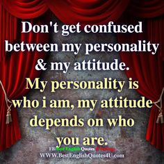 = My Attitude, Personality, Quotes, Quotations, Quote, Shut Up Quotes