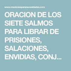 ORACION DE LOS SIETE SALMOS PARA LIBRAR DE PRISIONES, SALACIONES, ENVIDIAS, CONJUROS, MAGIAS