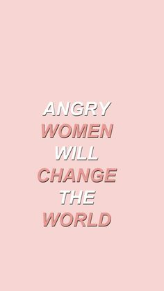 Women will change the world. Quote Aesthetic, Pink Aesthetic, Aesthetic Pics, Wallpaper Computer, Angry Women, Feminism Quotes, Feminist Art, Photo Wall Collage, Change The World