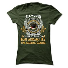 A WOMAN who graduated from Jane Addams High School for  T Shirt, Hoodie, Sweatshirt