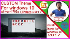 how to install theme in windows 10install custom theme forupdate 1703 windows 102017 https://youtu.be/ceb-dgNCr34