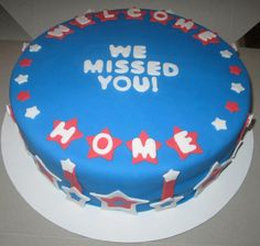 Welcome home from deployment cake  I love it!!!!