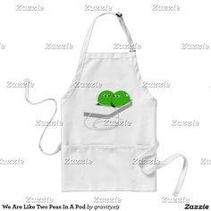 We Are Like Two Peas In A Pod Adult Apron #peasinapod #ipod #gravityx9
