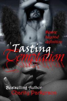 Tasting Temptation by Charity Parkerson, http://www.amazon.com/dp/B00DEU6PUW/ref=cm_sw_r_pi_dp_kwhVrb079XYWM