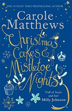 Buy Christmas Cakes and Mistletoe Nights by Carole Matthews from Waterstones today! Click and Collect from your local Waterstones or get FREE UK delivery on orders over I Love Books, Good Books, Books To Read, My Books, Christmas Books, A Christmas Story, Christmas Cakes, Cozy Christmas, Book Organization