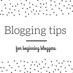 Blogging tips for beginner bloggers.