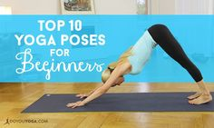 Here are ten of the most important yoga poses for beginners to help you stretch, warm up, and get you ready to start your yoga practice.