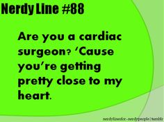 Nerdy Pick Up Lines aw Nerdy Pick Up Lines, Pick Up Line Jokes, Pick Up Lines Cheesy, Anatomy Humor, Science Jokes, Science Geek, Funny Valentines Cards, Bad Romance, Nurse Humor