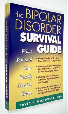 The Bipolar Disorder Survival Guide: What You and Your Family Need to Know: David J. Miklowitz www.HealthyPlace.com