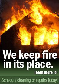 At Total Chimney Care, we keep fire in it's place.