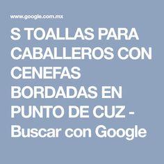 S TOALLAS PARA CABALLEROS CON CENEFAS BORDADAS EN PUNTO DE CUZ - Buscar con Google