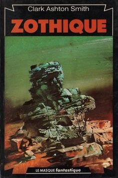 Clark Ashton Smith's Zothique (1978, Le Masque Fantastique)