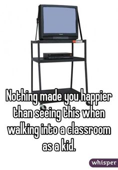 """""""Nothing made you happier than seeing this when walking into a classroom as a kid."""""""