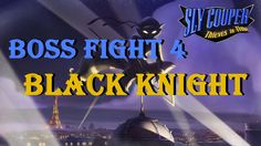 Sly Cooper 4 Thieves in Time Boss Fight 4 Black Knight