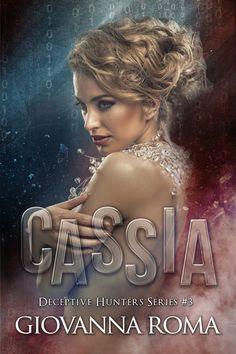 TITOLO:  Cassia SERIE:  Deceptive Hunters #3 AUTRICE:  Giovanna Roma EDITORE:  Self-pubblishing GENERE:  Dark romance ISBN:  1546475230...
