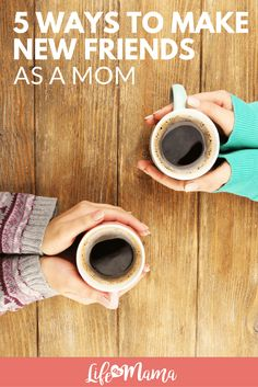 Navigating the wonderful world of motherhood and mommy friends can be difficult, but with these five tips, you'll be able to find your newest bestie in no time!