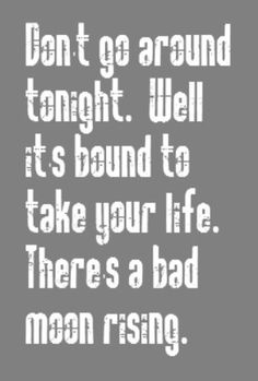 CCR - Bad Moon Rising - song lyrics, songs, music lyrics, song quotes, music quotes