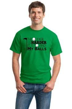 The Older I Get the Harder it is to Find My Balls Funny Golf Adult Unisex T-shirt / Novelty Golfing Joke Tee Shirt