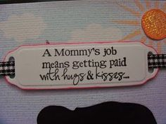 I Love Being a Mommy. <3