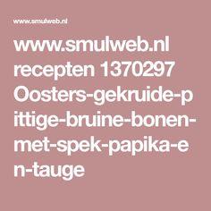 www.smulweb.nl recepten 1370297 Oosters-gekruide-pittige-bruine-bonen-met-spek-papika-en-tauge