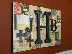 Large canvas + scrapbook papers + mod podge + paint + wooden letters = AMAZING personalized art for your wall!!