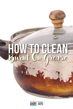 "Do you have a ""well loved"" pot or pan with burnt on grease. Learn how to clean burnt on grease with your elbows intact. ;)"