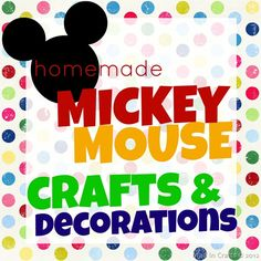 Homemade Mickey Mouse Party Crafts and Decorations - Mad in Crafts