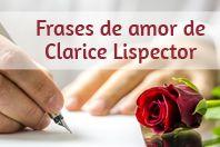 As 7 Mais lindas frases de Clarice Lispector sobre o amor