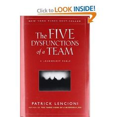 The Five Dysfunctions of a Team: A Leadership Fable (J-B Lencioni Series) - absolutely spot on