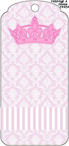 Etiqueta vintage                                                                                                                                                                                 More Princess Birthday, Princess Party, Princess Tiara, Pink Crown, Barbie Party, Printable Tags, Printables, Card Sentiments, Ideas Para Fiestas