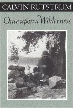 Once upon a Wilderness: Calvin Rutstrum: 9780816640638: Amazon.com: Books