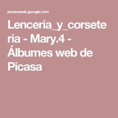 Lenceria_y_corseteria - Mary.4 - Álbumes web de Picasa