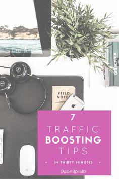 Seven ways to boost your blog traffic and readership in just thirty minutes!