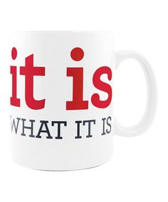 Love this 'It Is What It Is' Mug on #zulily! #zulilyfinds