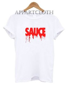 Sauce Funny Shirts, Funny T Shirts For Guys, Funny Birthday Shirts For Adults, Funny Shirts For Guys, cheap Funny America Shirts Funny America Shirts, Funny Shirts, Tee Shirts, Shirt Price, Birthday Shirts, Cute Outfits, Printing, Quote, Crop Tops