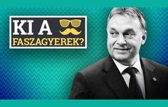 Ki a faszagyerek? - Orbán Viktor
